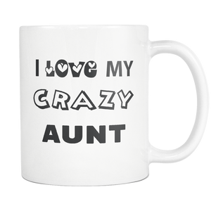 I Love My Crazy Aunt Mug - Crazy Auntie Mug - Worlds Greatest Auntie - Killing It Aunt - Great Gift For Your Aunt - Freedom Look
