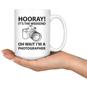 Photography Gag Gifts - Photographer Coffee Mug - Unique Funny Gift For Him Or Her - Photography Related Gifts - Weekend Photographer Activities (15 oz)