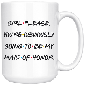 Maid Of Honor Coffee Mug, Future Marriage Mug, Wedding Mug (15 oz)