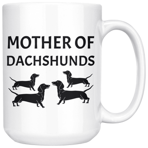 Mother Of Dachshunds Wiener Mom Doxie Grandma Love My Dog White Coffee Ceramic Mug - Great Gift For Dachshunds Owners (15 OZ)