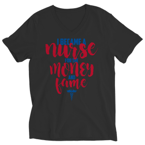 I Became A Nurse For The Money And The Fame