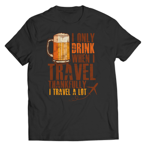 I Only Drink When I Travel