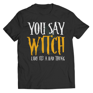 You Say Witch Like It's A Bad Thing