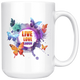 Live Love Laugh Butterfly Mug (15 oz)