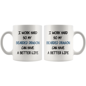 Bearded Dragon Mug - Bearded Dragon Gifts - I Work Hard So My Bearded Dragon Can Have A Better Life - Freedom Look