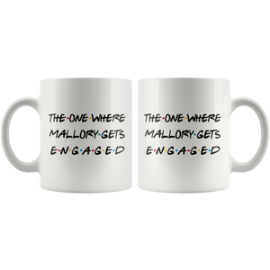 The One Where Mallory Gets Engaged Coffee Mug (11 oz)