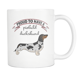 I Am Proud To Have A Piebald Dachshund Wiener Dog Doxie Mom Grandma Mug - Great Gift For Dachshunds Owners - Freedom Look