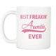 Best Freakin Auntie Ever Coffee Mug - I Love Auntie Mug - Worlds Greatest Auntie - Killing It Aunt - Best Bucking Aunt - Great Gift For Your Aunt (11 oz) - Freedom Look