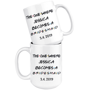 The One Where Jessica Becomes A Bridesmaid With Date Coffee Mug (15 oz)