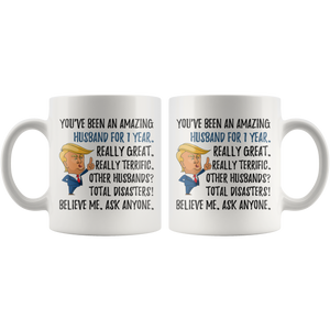 Funny Amazing Husband For 1 Year Coffee Mug, First Anniversary Husband Trump Gifts, 1st Anniversary Mug, 1 Year Together With My Hubby (11 oz)