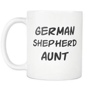 German Shepherd Aunt Coffee Mug - Best Dog Auntie Mug - Dog Aunt Mug - Great Gift For Aunt (11 oz) - Freedom Look