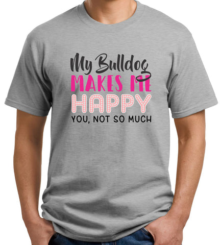 Valentine Shirt - My Bulldog Makes Me Happy
