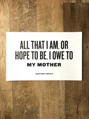 The Bee and The Fox-I Owe to My Mother Letterpress Print