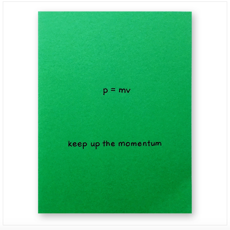 Keep Up the Momentum Greeting Card