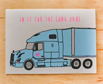 In It For the Long Haul Greeting Card