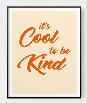 Cool to Be Kind Print 5x7
