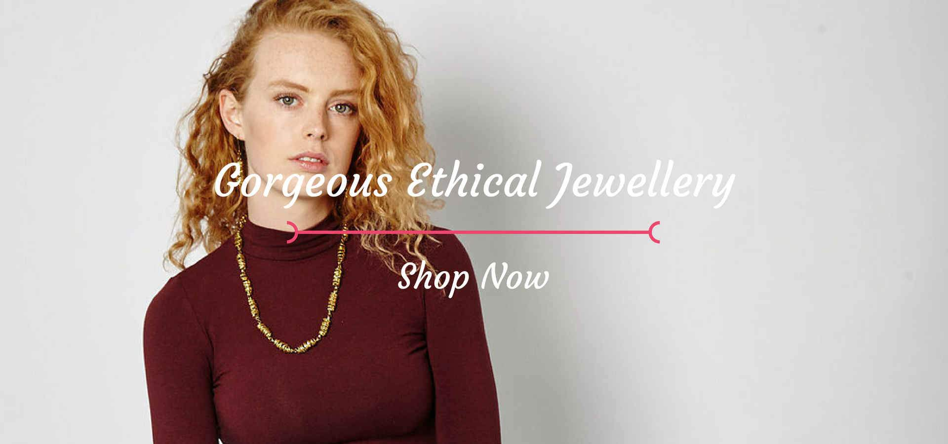 Shop Ethical Woman's Jewellery