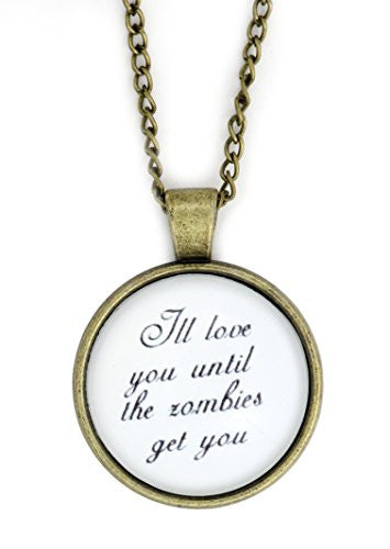 I'll Love You Until The Zombies Get You Necklace Gold Tone NW39 Undead Valentine Art Fashion Pendant