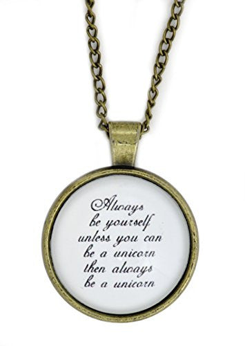 Always Be Yourself, Unless You Can Be a Unicorn Necklace Gold Tone Pendant NW69 Fashion Jewelry