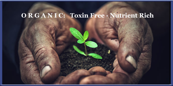 organic ingredients are toxin free nutritrient rich
