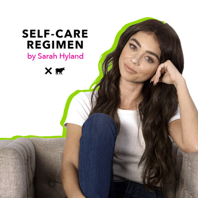Introducing the Self-Care Regimen by Sarah Hyland