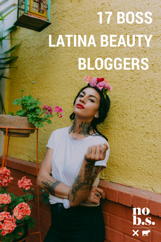 17 Latina Beauty Bloggers Who Are Changing The Status Quo- No B.S.