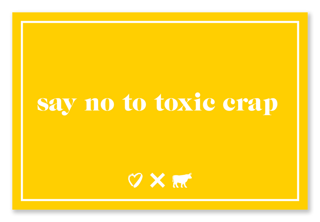 say no to toxic crap