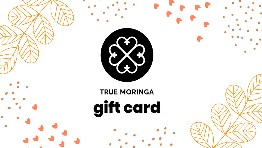 True Moringa Gift Card - True Moringa