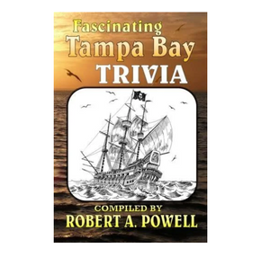 Fascinating Tampa Bay Trivia