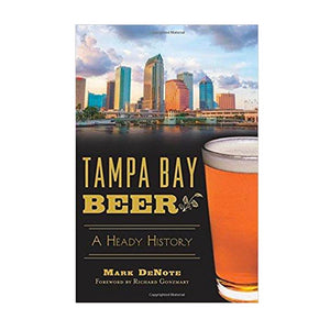 Tampa Bay Beer: A Heady History
