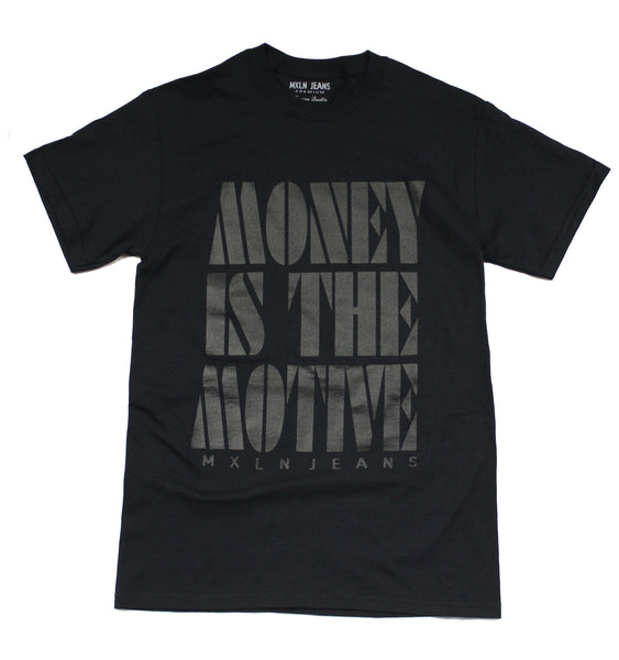 MXLN JEANS CO. Money Is The Motive Tee