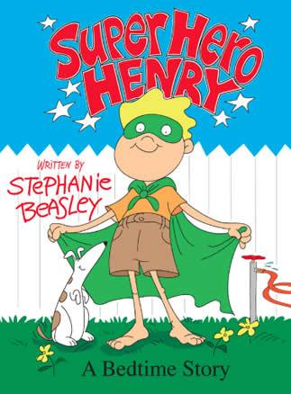 Super Hero Henry Picture Storybook - A Bedtime Story by SK Beasley