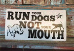 Run Your Dogs Not Your Mouth window decal