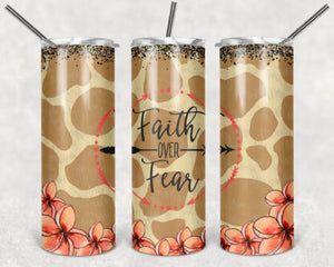 Faith Over Fear 20oz Skinny Tumbler custom drinkware - with straw - Stainless Steel cup