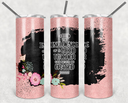 The Influence of a Good Teacher 20oz Skinny Tumbler custom drinkware - with straw - Stainless Steel cup