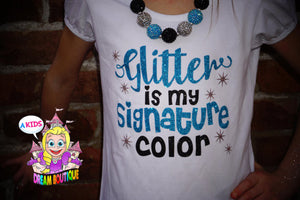 Glitter Is My Signature Color Shirt - Girls Glitter Shirt Diva Shirt