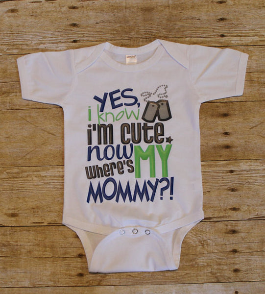 Yes I Know I'm Cute Now Where's My Mommy Baby Shirt - Bodysuit - Boys - T-Shirt