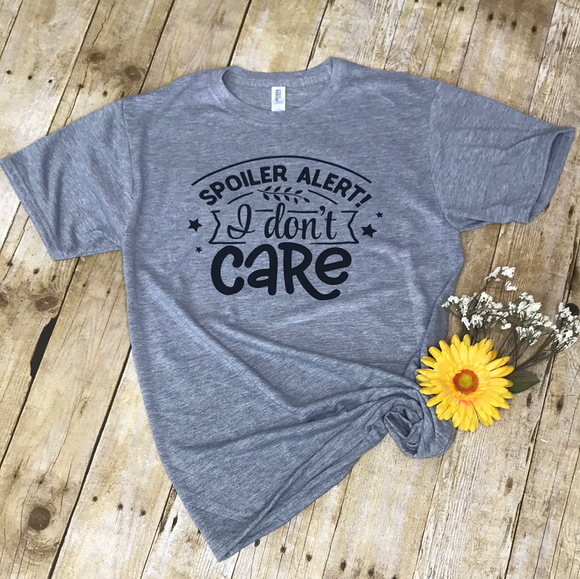 Spoiler Alert I Don't Care Tee ladies- shirt