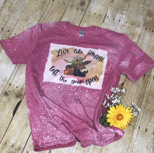 Live Like Someone Left The Gate Open ladies Tee Shirt - pink top