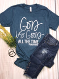"""God Is good All The Time""  Ladies short sleeves Shirt - graphic tee- top - Psalm 100:5"