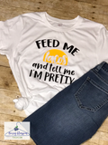 """Feed Me Tacos and Tell Me I'm Pretty"" Ladies White Top"