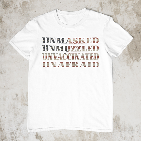 Unmasked Unmuzzled Unvaccinated Unafraid Tee - shirt - top - white unisex t-shirt