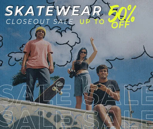 Skatewear Sale Up to 50% Off!