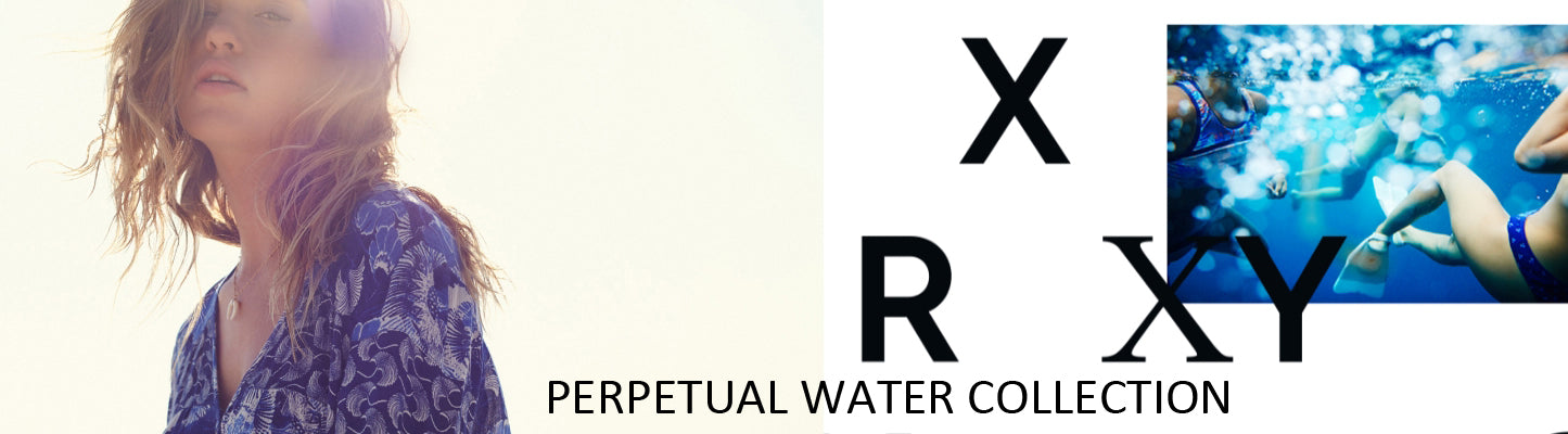 Roxy Perpetual Water Collection