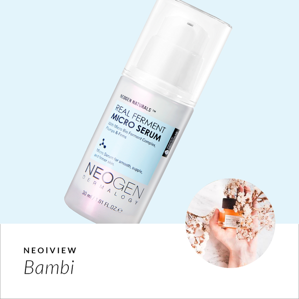 NEO I VIEW<br>Real Ferment Micro Serum Review by Bambi - NEOGEN GLOBAL