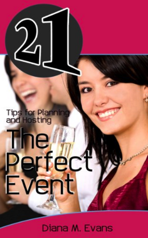 21 Tips for Planning and Hosting The Perfect Event (21 Book Series)