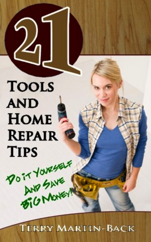 21 Tools and Home Repair Tips: Do it Yourself and Save Big Money! (21 Book Series)