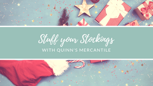 The Perfect Stocking Stuffers | Quinn's Mercantile