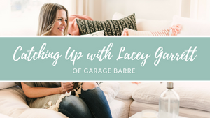 Chatting with Lacey Garrett of Garage Barre