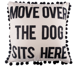 Move Over the Dog Sits Here Pillow-Textiles-Quinn's Mercantile